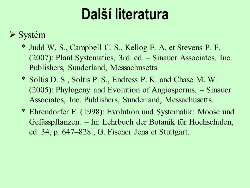 Další literatura  Charakteristika čeledí (v klasickém vymezení) *Heywood V.