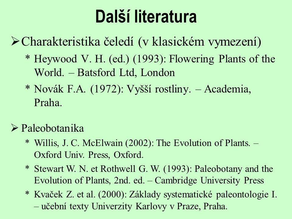 Další literatura  Určovací literatura *Kubát K.et al.