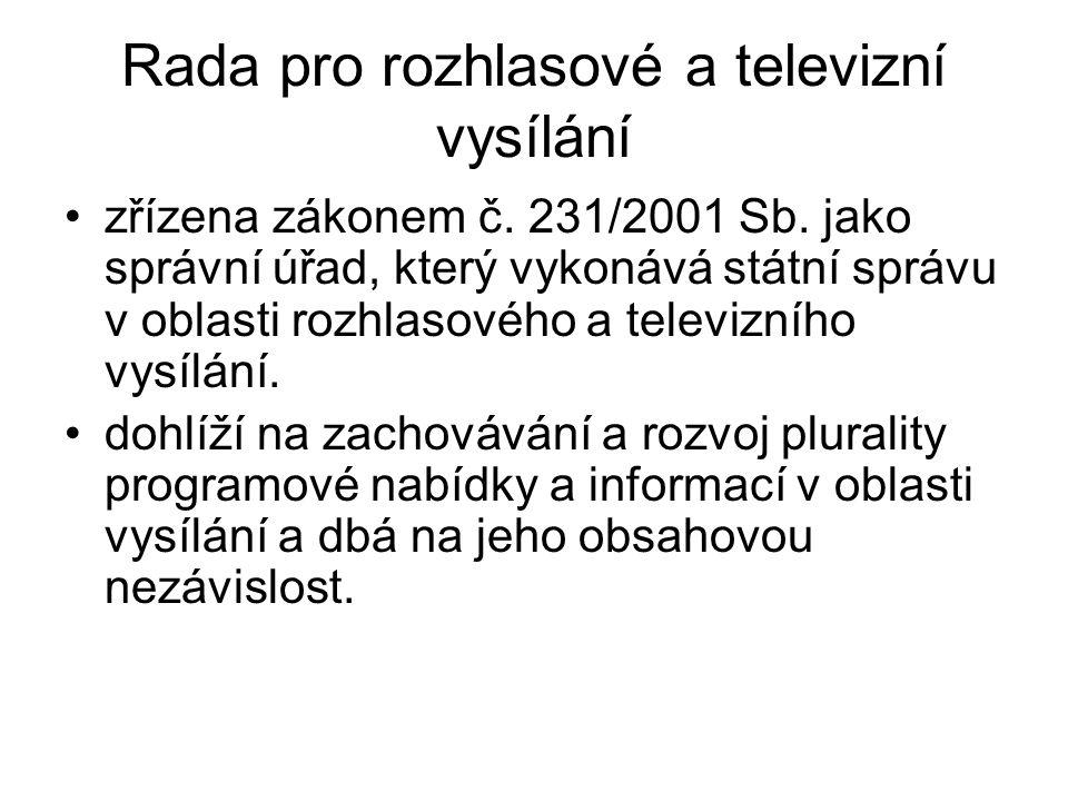 Rada pro rozhlasové a televizní vysílání zřízena zákonem č. 231/2001 Sb. jako správní úřad, který vykonává státní správu v oblasti rozhlasového a tele