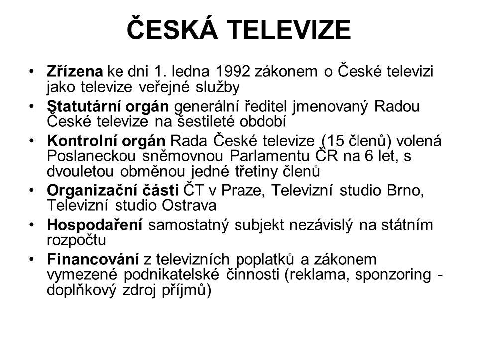 ČESKÁ TELEVIZE Zřízena ke dni 1. ledna 1992 zákonem o České televizi jako televize veřejné služby Statutární orgán generální ředitel jmenovaný Radou Č