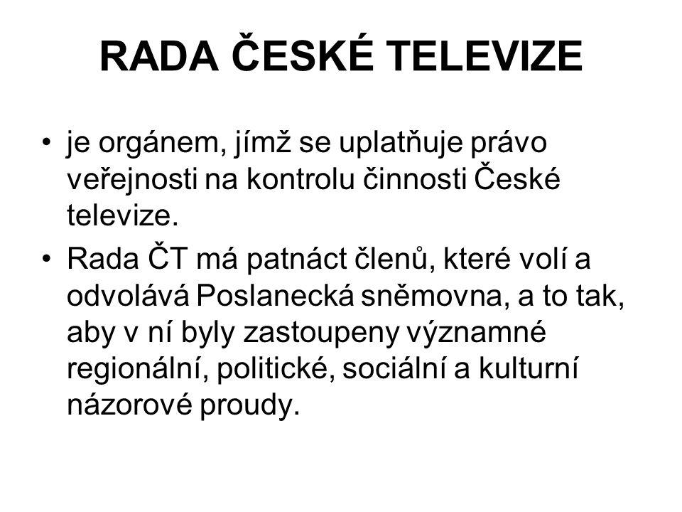 RADA ČESKÉ TELEVIZE je orgánem, jímž se uplatňuje právo veřejnosti na kontrolu činnosti České televize. Rada ČT má patnáct členů, které volí a odvoláv