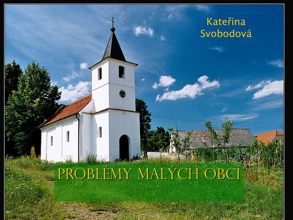 Kateřina Svobodová Problémy malých obcí