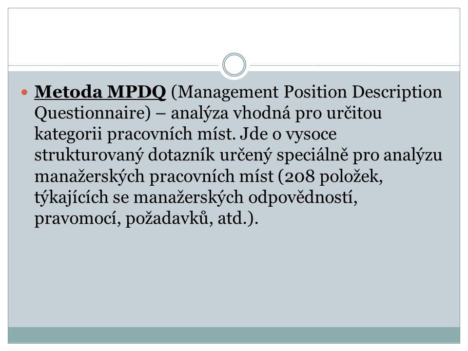 Metoda MPDQ (Management Position Description Questionnaire) – analýza vhodná pro určitou kategorii pracovních míst. Jde o vysoce strukturovaný dotazní