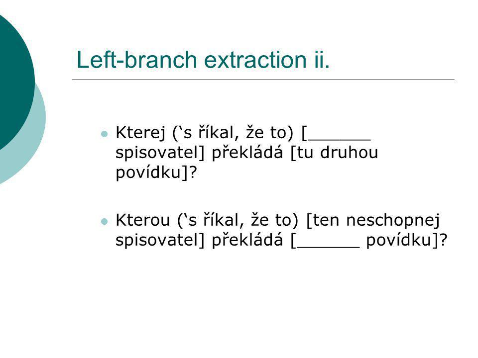 Left-branch extraction ii.