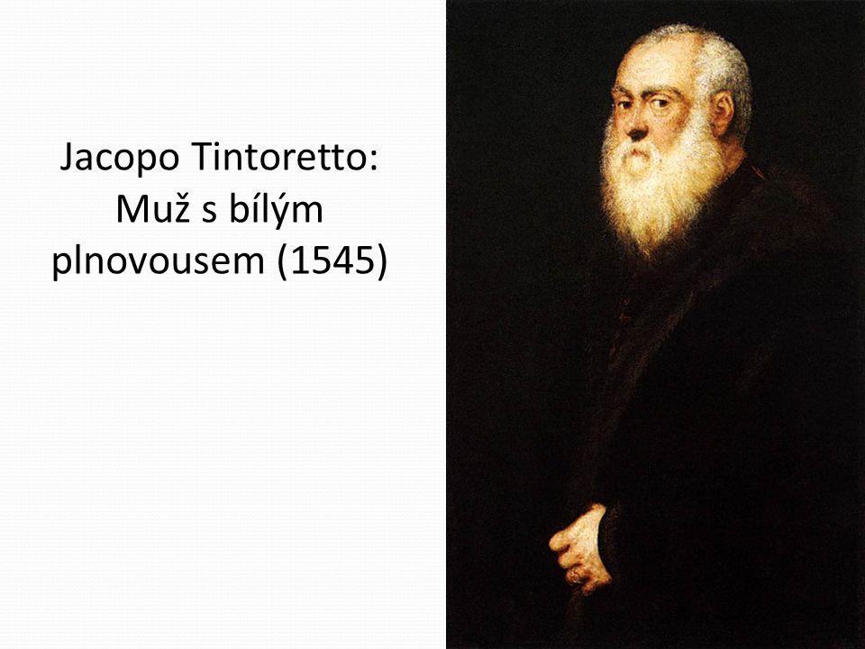 Jacopo Tintoretto: Muž s bílým plnovousem (1545)