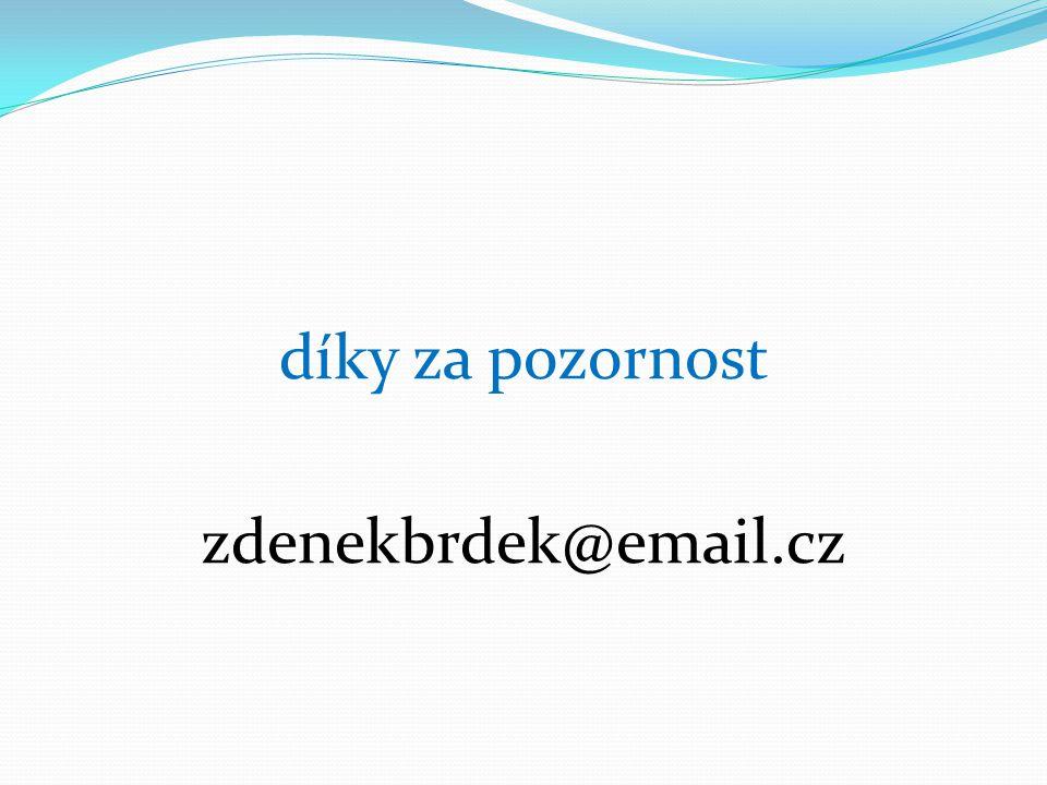 díky za pozornost zdenekbrdek@email.cz