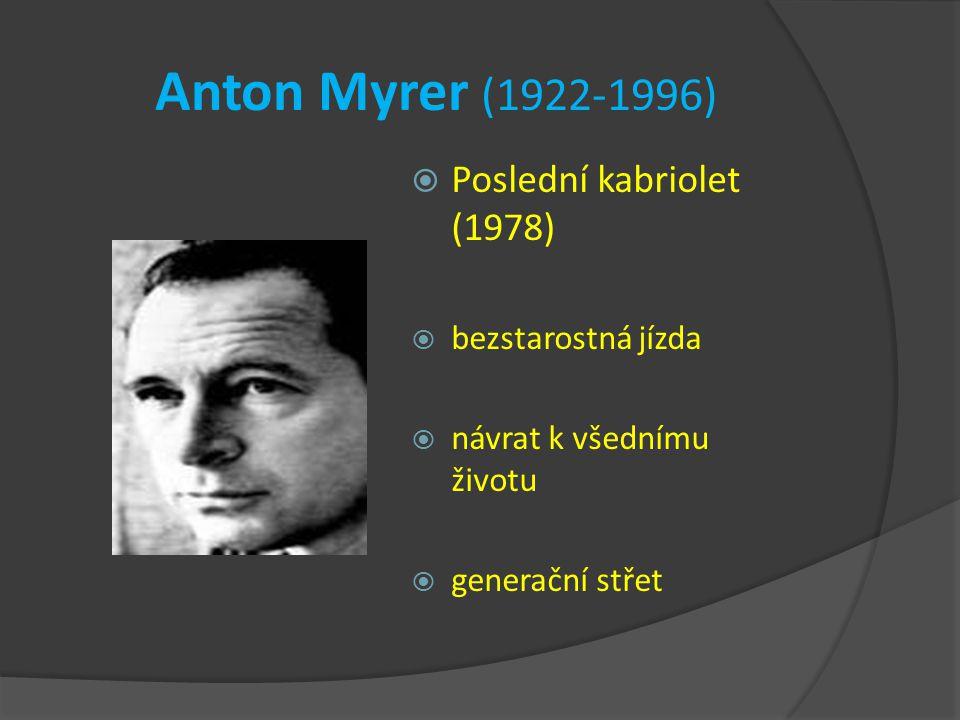 Anton Myrer (1922-1996)  Poslední kabriolet (1978)  bezstarostná jízda  návrat k všednímu životu  generační střet