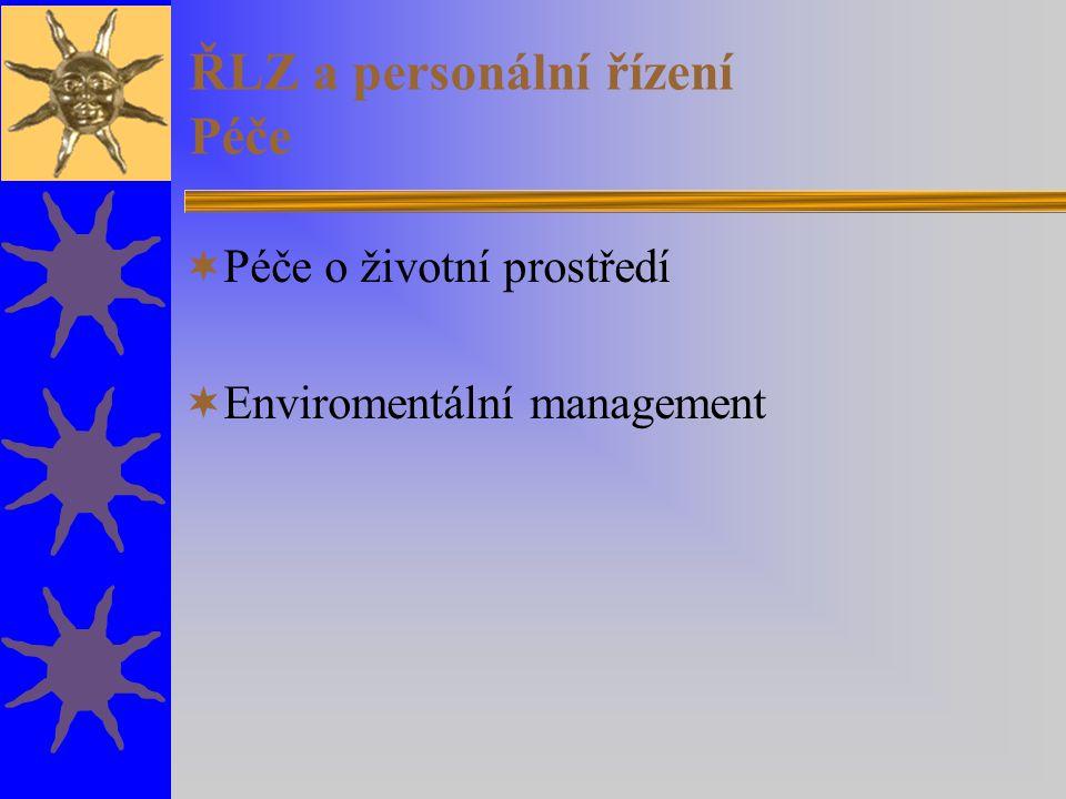 ŘLZ a personální řízení Péče  Péče o životní prostředí  Enviromentální management