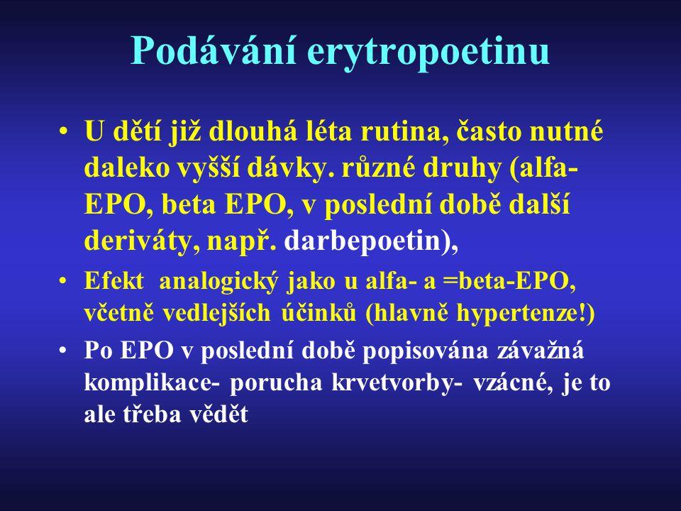 Podávání erytropoetinu U dětí již dlouhá léta rutina, často nutné daleko vyšší dávky. různé druhy (alfa- EPO, beta EPO, v poslední době další deriváty