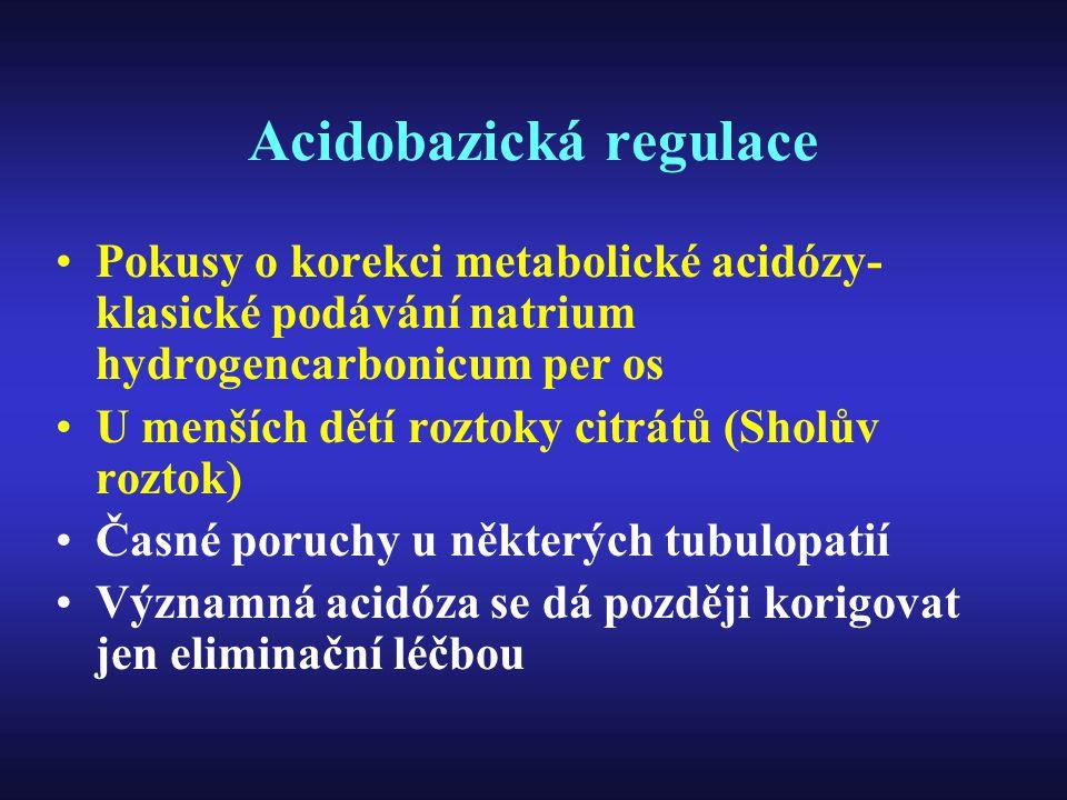 Acidobazická regulace Pokusy o korekci metabolické acidózy- klasické podávání natrium hydrogencarbonicum per os U menších dětí roztoky citrátů (Sholův