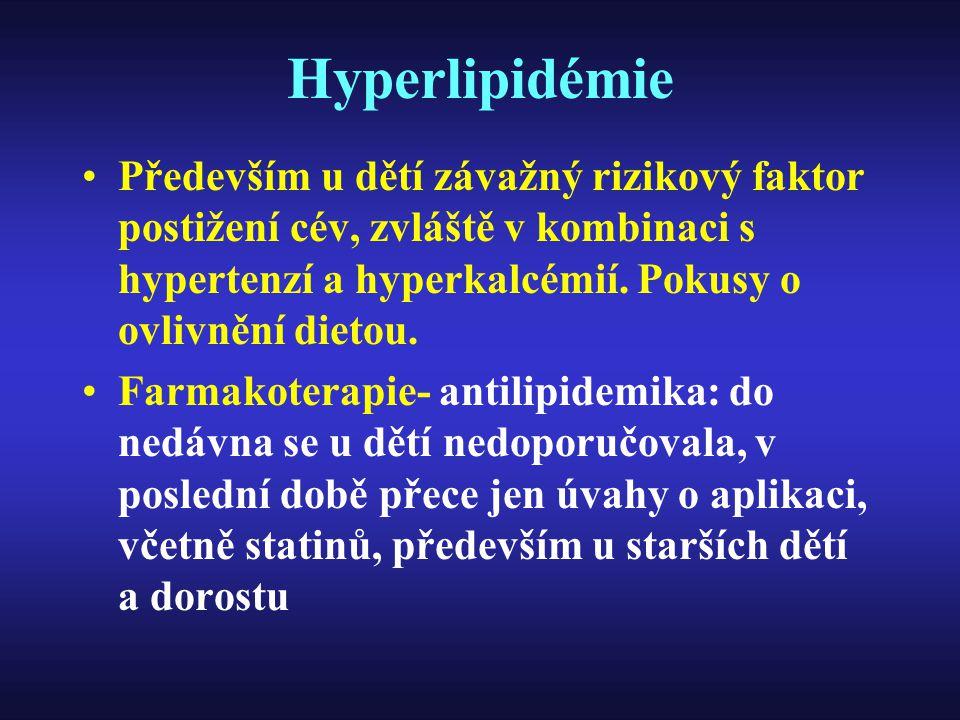 Hyperlipidémie Především u dětí závažný rizikový faktor postižení cév, zvláště v kombinaci s hypertenzí a hyperkalcémií. Pokusy o ovlivnění dietou. Fa