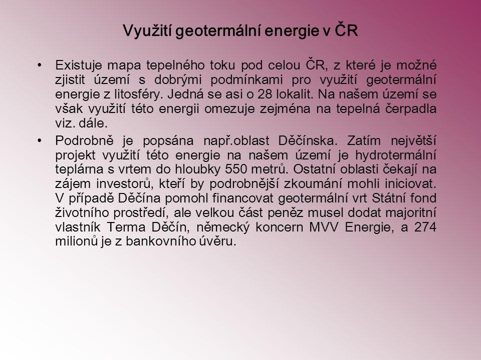 Využití geotermální energie v ČR Existuje mapa tepelného toku pod celou ČR, z které je možné zjistit území s dobrými podmínkami pro využití geotermáln