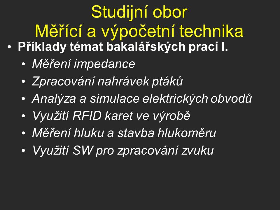 Měřící a výpočetní technika Příklady témat bakalářských prací II.