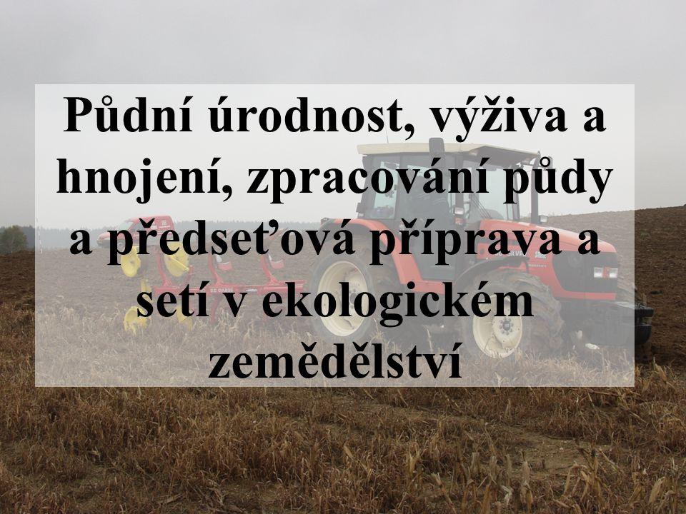 Volba technologie zpracování půdy V EZ obracíme půdu co nejméně Hloubka obracení je dána: hloubkou setí či sázení, potřebou zapravení posklizňových zbytků a hnojiv, zaklopením plevelů.