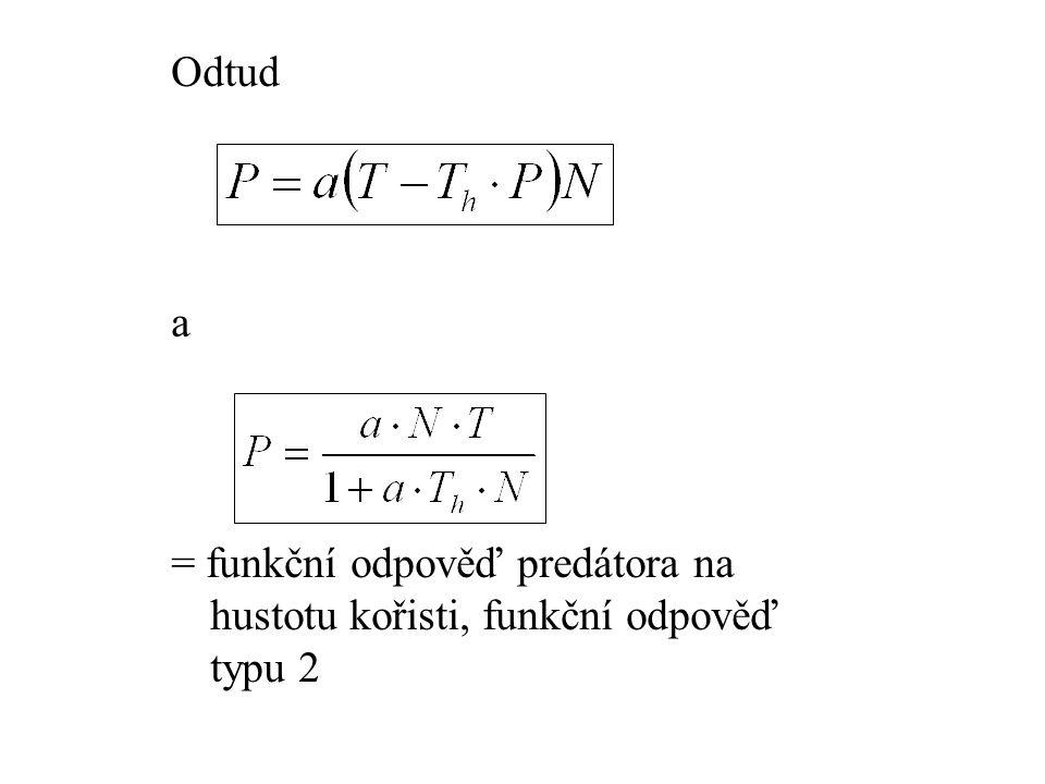 Odtud a = funkční odpověď predátora na hustotu kořisti, funkční odpověď typu 2