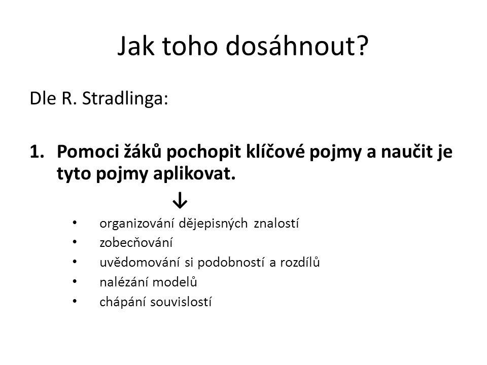 Literatura a další zdroje Beneš, Z.– Gracová, B. – Průcha, J., Sondy a analýzy.