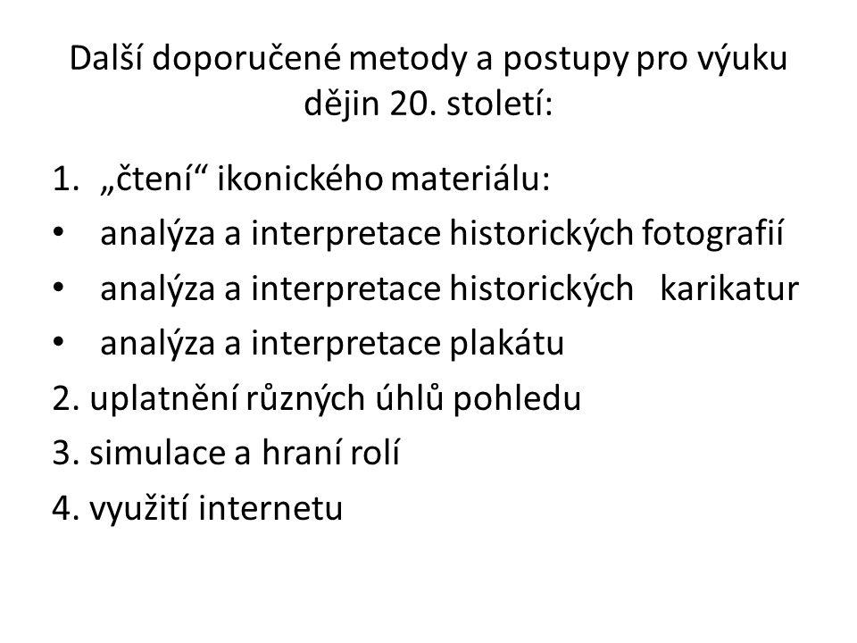 """Další doporučené metody a postupy pro výuku dějin 20. století: 1.""""čtení"""" ikonického materiálu: analýza a interpretace historických fotografií analýza"""
