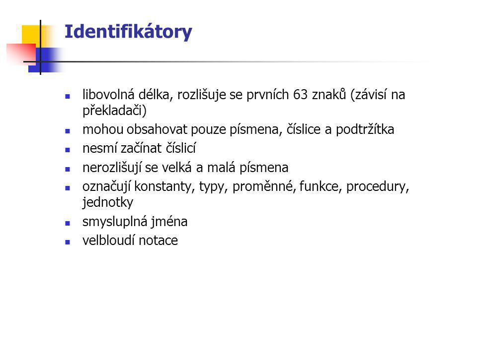 Identifikátor – syntaktický diagram Písmeno Číslice Podtržítko Písmeno Podtržítko
