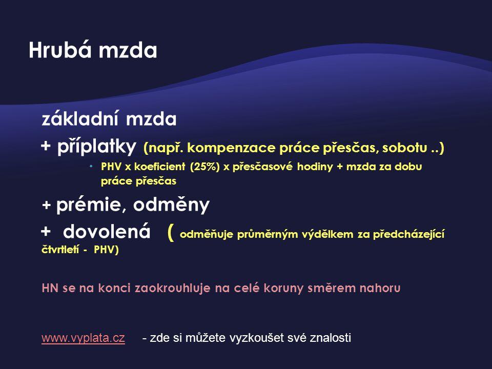 základní mzda + příplatky (např.