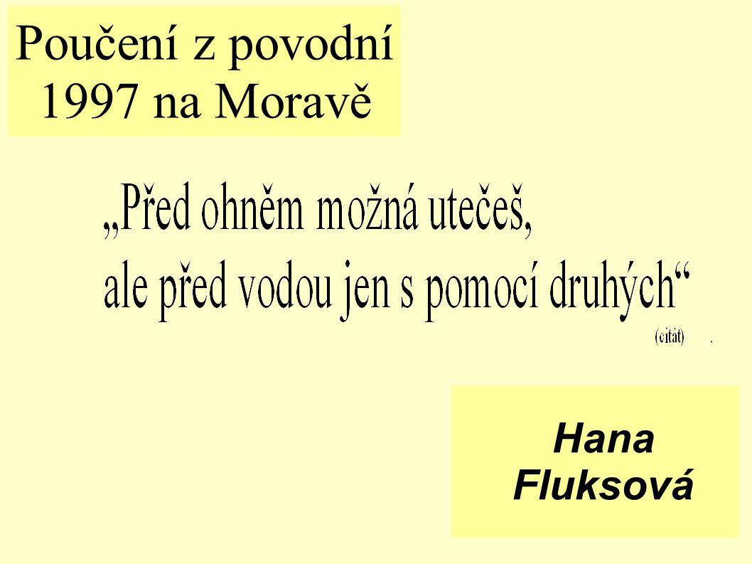 Poučení z povodní 1997 na Moravě Hana Fluksová