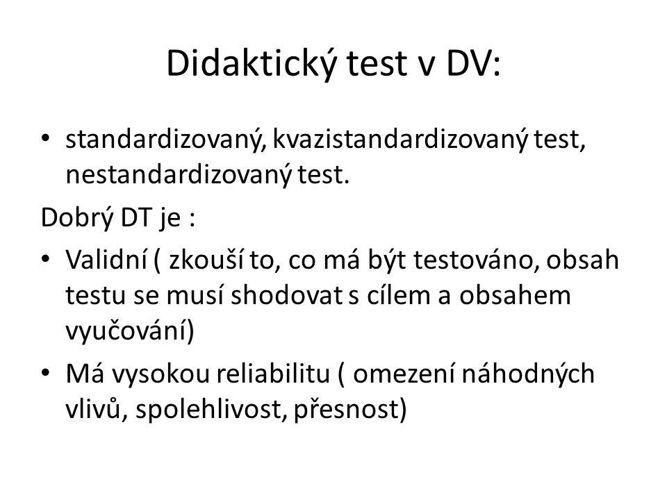Didaktický test v DV: standardizovaný, kvazistandardizovaný test, nestandardizovaný test.
