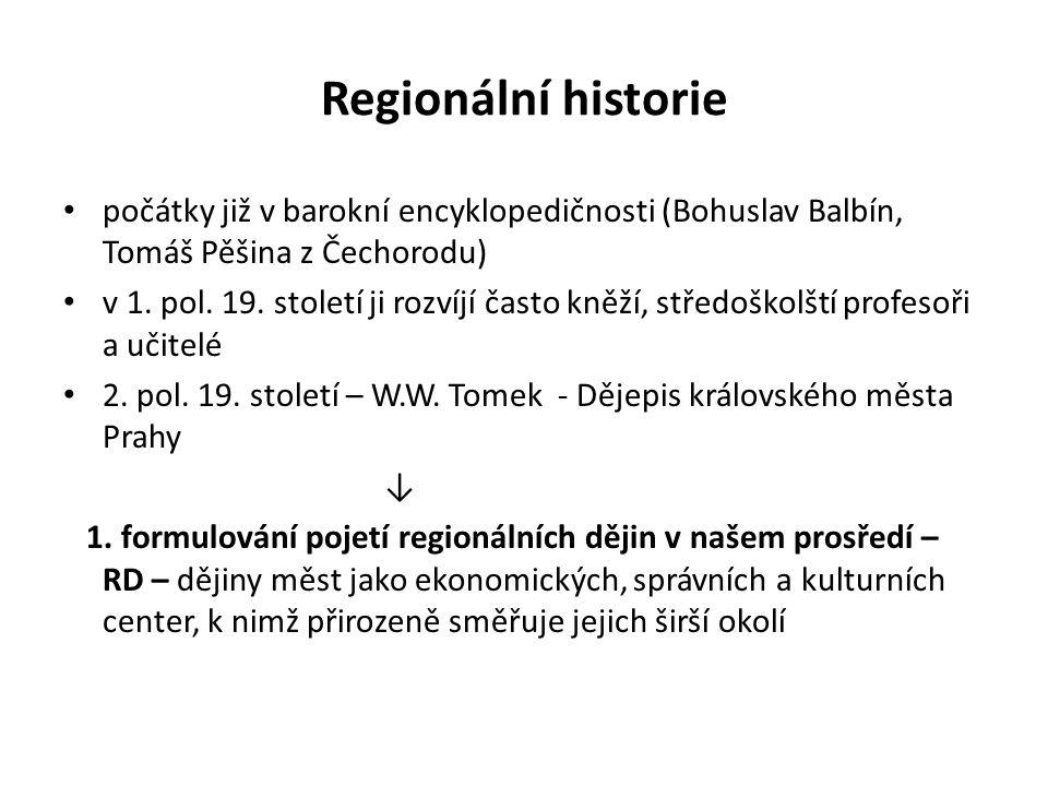 Regionální historie August Sedláček po roce 1918 – regionální bádání má vlastivědný charakter, pojem historická vlastivěda, stolice historické vlastivědy – J.