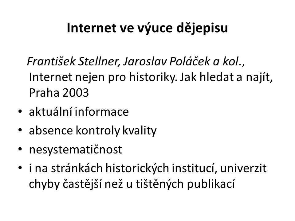 Internet ve výuce dějepisu František Stellner, Jaroslav Poláček a kol., Internet nejen pro historiky.