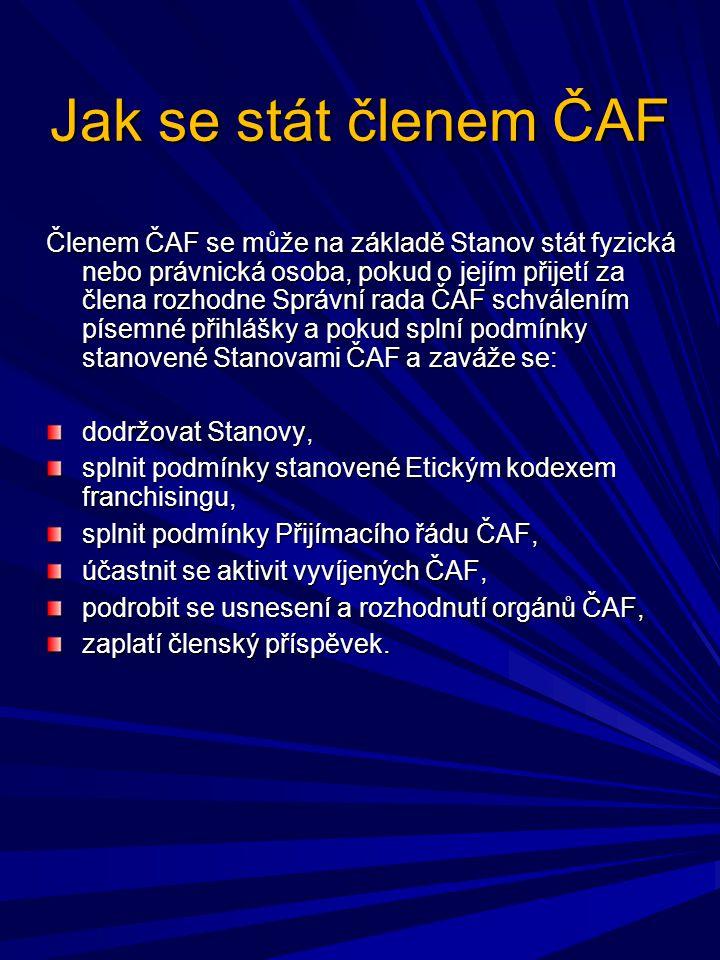 Jak se stát členem ČAF Členem ČAF se může na základě Stanov stát fyzická nebo právnická osoba, pokud o jejím přijetí za člena rozhodne Správní rada ČA