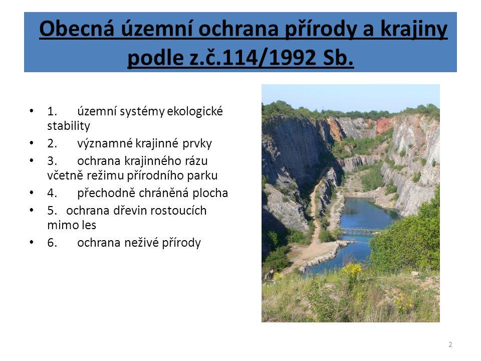 2 Obecná územní ochrana přírody a krajiny podle z.č.114/1992 Sb. 1. územní systémy ekologické stability 2.významné krajinné prvky 3.ochrana krajinného