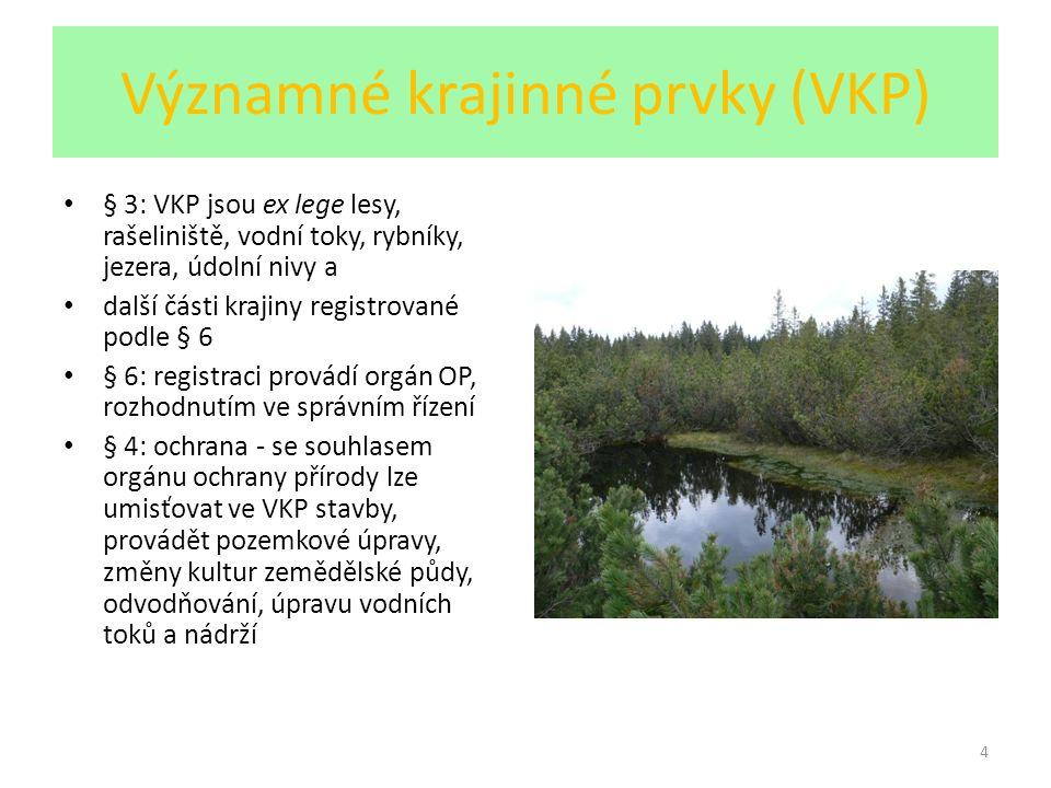 4 Významné krajinné prvky (VKP) § 3: VKP jsou ex lege lesy, rašeliniště, vodní toky, rybníky, jezera, údolní nivy a další části krajiny registrované p