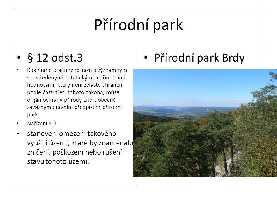 Přírodní park § 12 odst.3 K ochraně krajinného rázu s významnými soustředěnými estetickými a přírodními hodnotami, který není zvláště chráněn podle čá