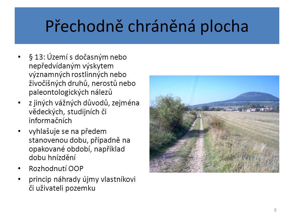 8 Přechodně chráněná plocha § 13: Území s dočasným nebo nepředvídaným výskytem významných rostlinných nebo živočišných druhů, nerostů nebo paleontolog