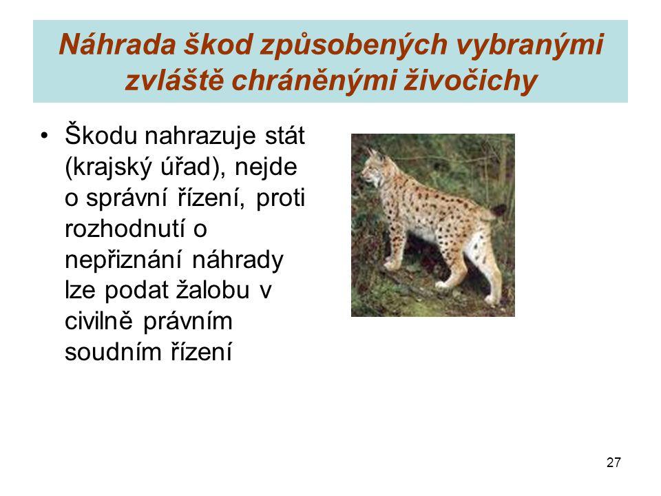 Náhrada škod způsobených vybranými zvláště chráněnými živočichy Škodu nahrazuje stát (krajský úřad), nejde o správní řízení, proti rozhodnutí o nepřiz