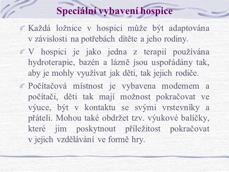 Speciální vybavení hospice Každá ložnice v hospici může být adaptována v závislosti na potřebách dítěte a jeho rodiny. V hospici je jako jedna z terap