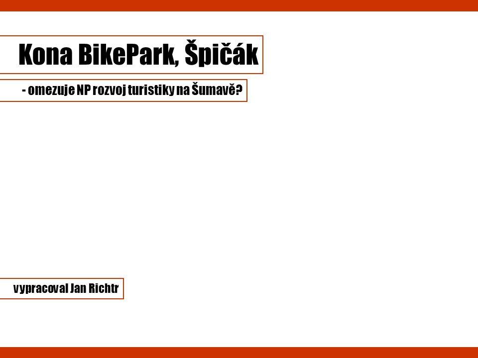 Kona BikePark, Špičák vypracoval Jan Richtr - omezuje NP rozvoj turistiky na Šumavě