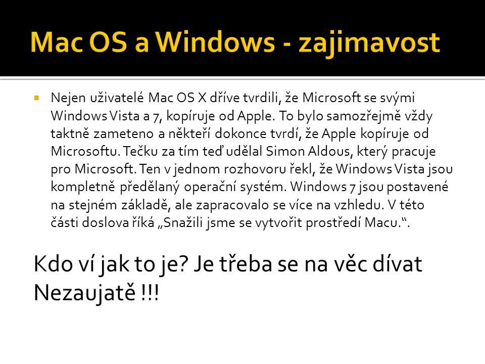  Nejen uživatelé Mac OS X dříve tvrdili, že Microsoft se svými Windows Vista a 7, kopíruje od Apple. To bylo samozřejmě vždy taktně zameteno a někteř