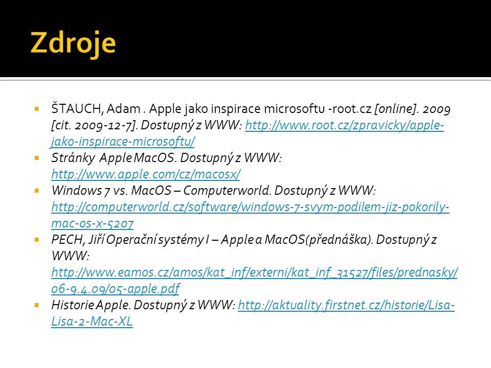  ŠTAUCH, Adam. Apple jako inspirace microsoftu -root.cz [online]. 2009 [cit. 2009-12-7]. Dostupný z WWW: http://www.root.cz/zpravicky/apple- jako-ins