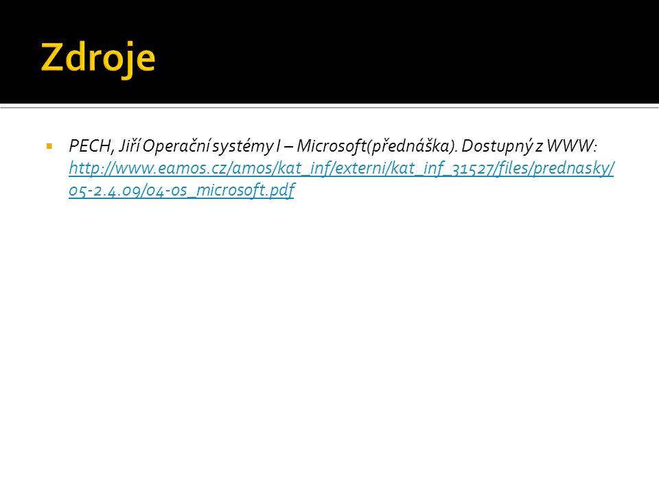 PECH, Jiří Operační systémy I – Microsoft(přednáška). Dostupný z WWW: http://www.eamos.cz/amos/kat_inf/externi/kat_inf_31527/files/prednasky/ 05-2.4