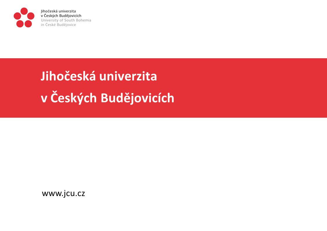 Jihočeská univerzita v Českých Budějovicích www.jcu.cz