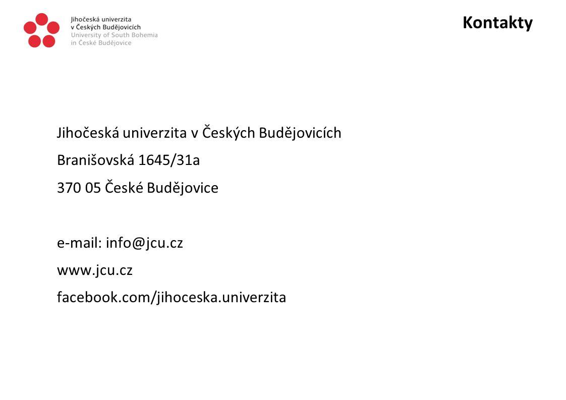 Kontakty Jihočeská univerzita v Českých Budějovicích Branišovská 1645/31a 370 05 České Budějovice e-mail: info@jcu.cz www.jcu.cz facebook.com/jihocesk