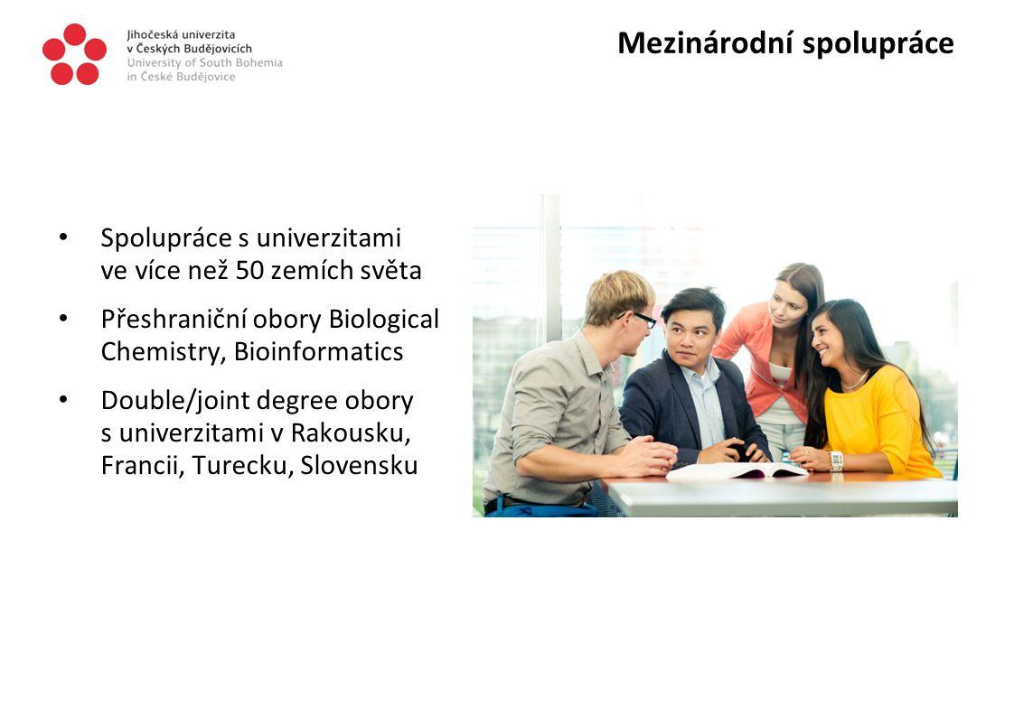 Mezinárodní spolupráce Spolupráce s univerzitami ve více než 50 zemích světa Přeshraniční obory Biological Chemistry, Bioinformatics Double/joint degr