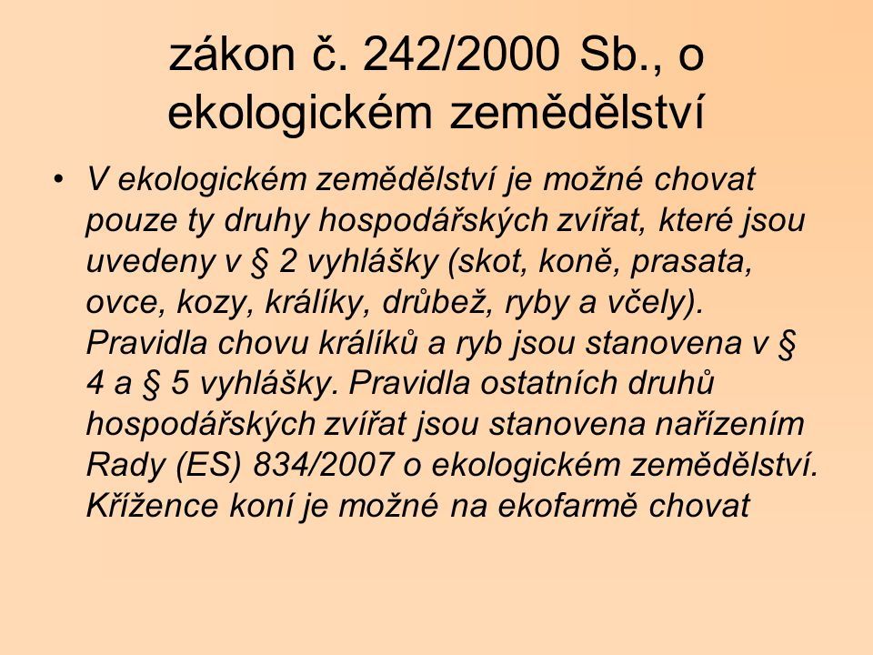 Ekologické zemědělství http://www.kez.cz/sites/default/files/dokumenty/vyrocni_zprava_2008_web.pdf