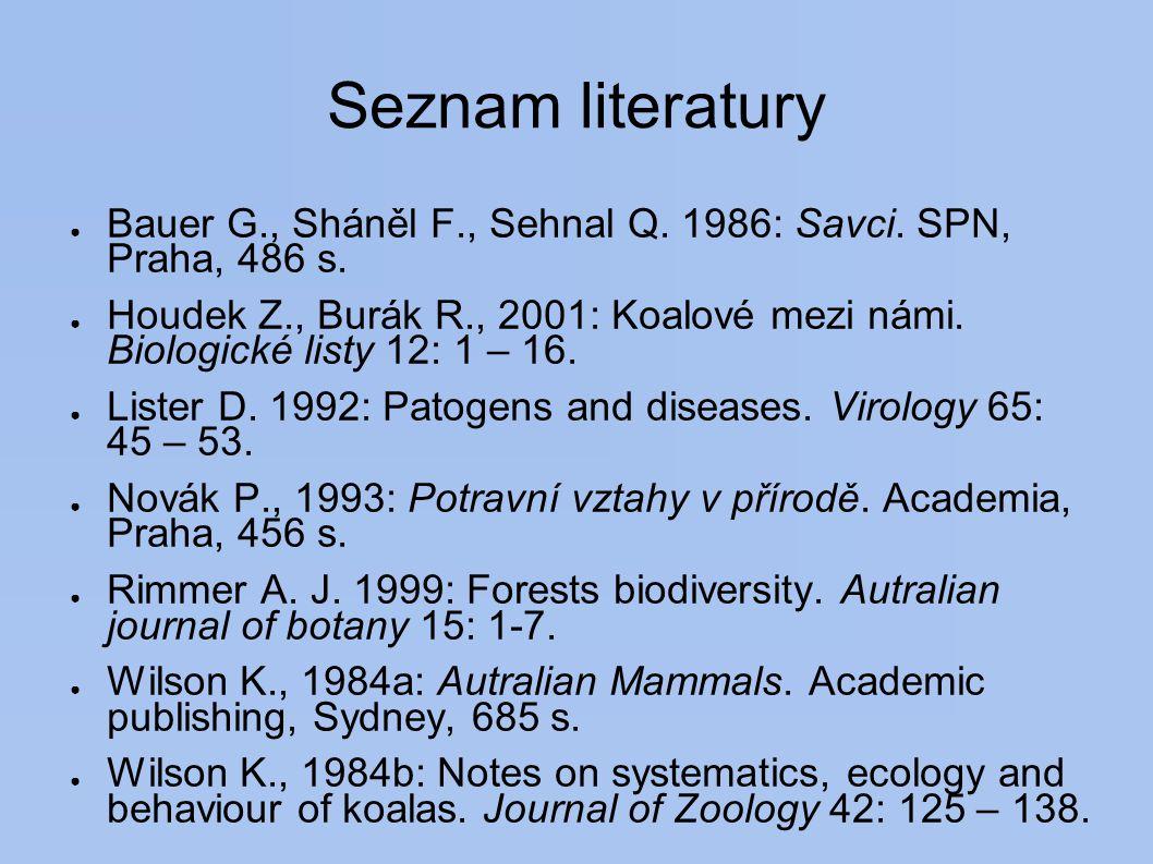 Seznam literatury ● Bauer G., Sháněl F., Sehnal Q.