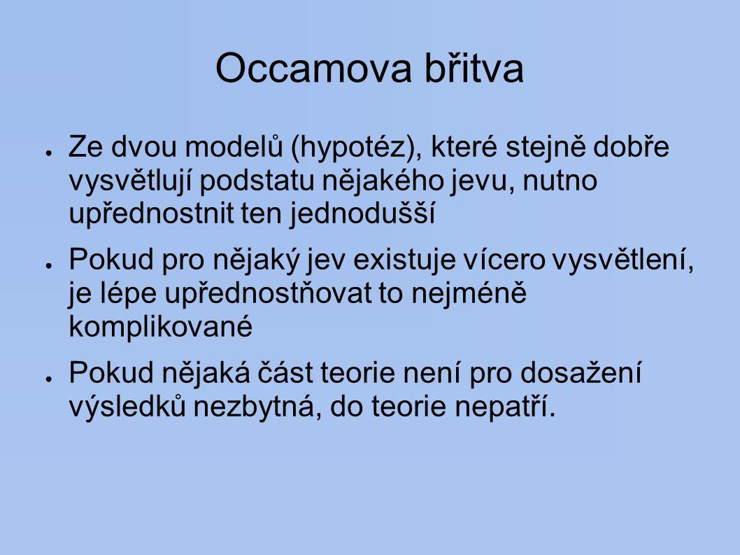 Zdroje ● Flégr J.: Praktická metodologie vědy ● http://www.natur.cuni.cz/~flegr/praktmet.php ● Lepš J.: Biostatistika ● http://botanika.bf.jcu.cz/suspa/vyuka/statistika.php ● Papáček M., Slipka J., 1997: Úvod do odborné práce (pro posluchače studia učitelství biologie).