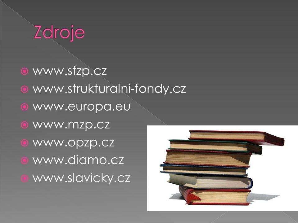  www.sfzp.cz  www.strukturalni-fondy.cz  www.europa.eu  www.mzp.cz  www.opzp.cz  www.diamo.cz  www.slavicky.cz