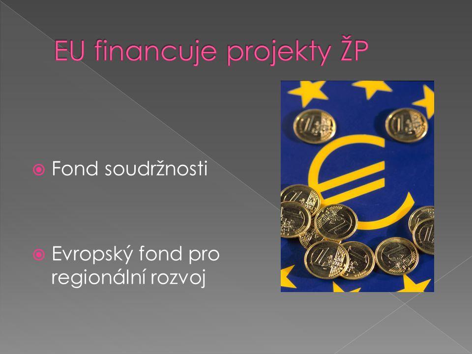  Fond soudržnosti  Evropský fond pro regionální rozvoj