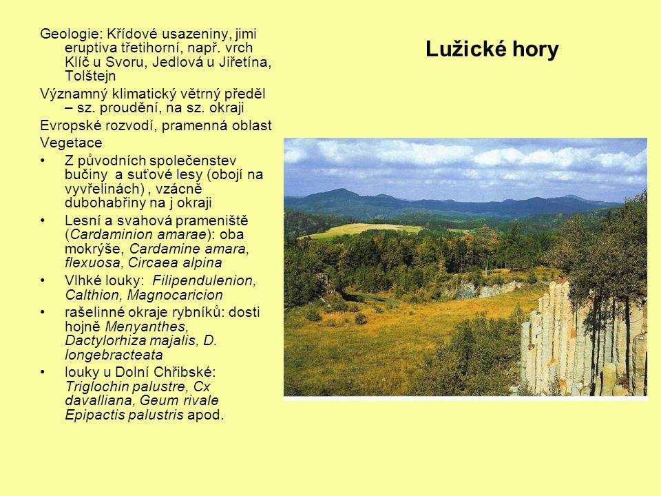 Lužické hory Geologie: Křídové usazeniny, jimi eruptiva třetihorní, např. vrch Klíč u Svoru, Jedlová u Jiřetína, Tolštejn Významný klimatický větrný p