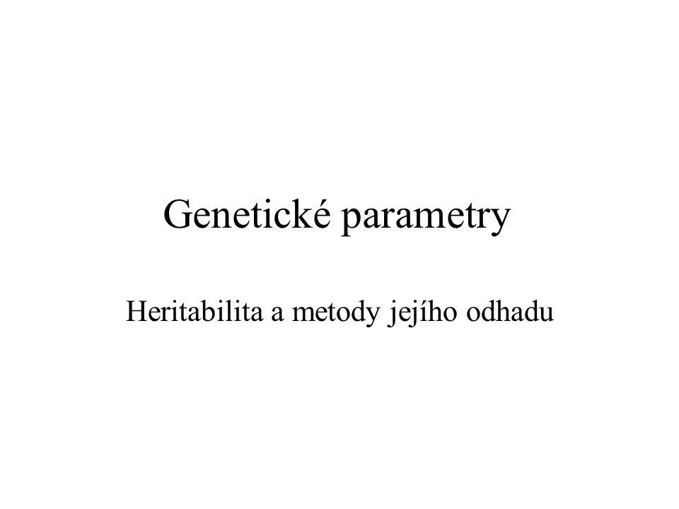 Genetické parametry Heritabilita a metody jejího odhadu
