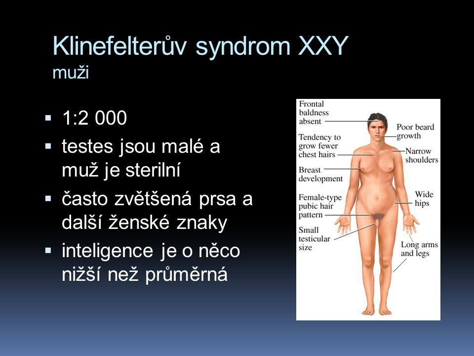 Nondisjunkce chromosomu X  nondisjunkce pohlavních chromosomů bývá slučitelná se životem, protože Y chromosom nese jen málo genů a protože všechny na