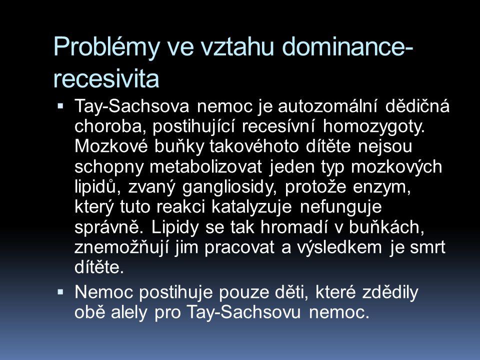 Kodominance  Zde ovlivní dvě alely heterozygota fenotyp  nejedná se ale o neúplnou dominanci, heterozygot má svou zvláštní kombinaci, kde se uplatní